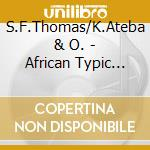 S.F.Thomas/K.Ateba & O. - African Typic Collection cd musicale di S.f.thomas/k.ateba &