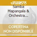 Samba Mapangala & Orchestra Virunga - Ujumbe cd musicale di Samba mapangala & orch.virunga