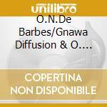 Tea in marrakech - cd musicale di O.n.de barbes/gnawa diffusion