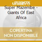 Super Mazembe - Giants Of East Africa cd musicale di Mazembe Super