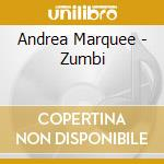 Zumbi - cd musicale di Marquee Andrea