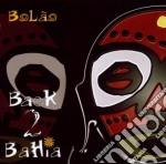 Bolao - Back 2 Bahia cd musicale di Bolao