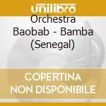 BAMBA (SENEGAL) - cd musicale di ORCHESTRA BAOBAB