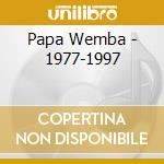 1977-1997 cd musicale di Wemba Papa