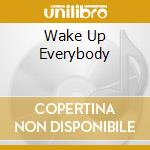 WAKE UP EVERYBODY                         cd musicale di Harold Melvin