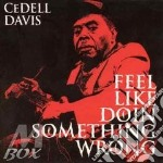 Feel like doin'something. cd musicale di Davis Cedell