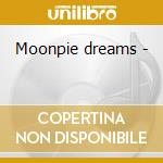 Moonpie dreams - cd musicale di Kate Campbell