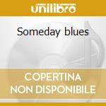 Someday blues cd musicale di Robin Trower