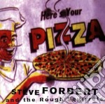 Here's your pizza - forbert steve cd musicale di Steve forbert & rough squirrel