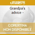 Grandpa's advice - cd musicale di Grey Adie