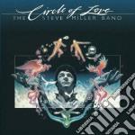 Steve Miller Band - Circle Of Love cd musicale di Steve miller band