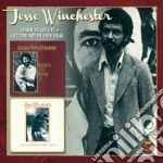 Jesse Winchester - Learn To Love It & Let Ihe Rough Side cd musicale di Jesse Winchester