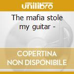 The mafia stole my guitar - cd musicale di Alex harvey band