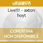 Live!!! - axton hoyt cd musicale di Hoyt Axton