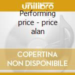 Performing price - price alan cd musicale di Alan Price
