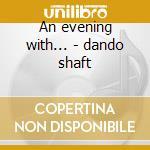 An evening with... - dando shaft cd musicale di Shaft Dando