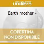 Earth mother - cd musicale di Duncan Lesley