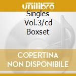 SINGLES VOL.3/CD BOXSET cd musicale di COSTELLO ELVIS