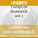 Compl.on brunswick vol.1 cd musicale di Chi-lites The