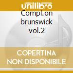 Compl.on brunswick vol.2 cd musicale di Chi-lites The
