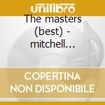 The masters (best) - mitchell willie cd musicale di Mitchell Willie