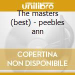 The masters (best) - peebles ann cd musicale di Ann Peebles