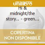 Hi & midnight/the story.. - green al cd musicale di Al Green