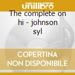 The complete on hi - johnson syl cd musicale di Johnson Syl