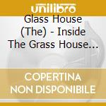 INSIDE THE GRASS HOUSE/THANKS I NEEDED    cd musicale di The Glass house