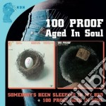 SOMEBODY'S BEEN SLEEPING IN.../100 PROOF  cd musicale di Artisti Vari