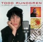 A cappella & nearly human & 2nd wind cd musicale di Todd Rundgren