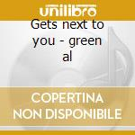 Gets next to you - green al cd musicale di Al Green