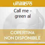 Call me - green al cd musicale di Al Green