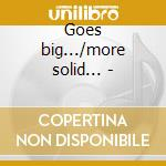 Goes big.../more solid... - cd musicale di Bill black's combo