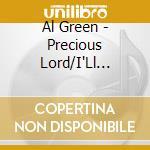 PRECIOUS LORD+I'LL RISE AGAIN cd musicale di GREEN AL