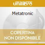 Metatronic cd musicale di John Foxx