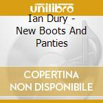 NEW BOOTS AND PANTIES!!                   cd musicale di Ian Dury