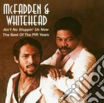 AIN'T NO STOPPIN' US NOW/THE BEST OF... cd musicale di MCFADDEN & WHITEHEAD