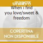 When i find you love/sweet & freedom cd musicale di Carn Jean