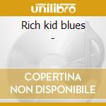 Rich kid blues - cd musicale di Marianne Faithfull