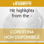 Hit highlights from the - cd musicale di Chi-lites
