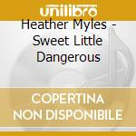 Sweet little dangerous -live- cd musicale di Heather Myles
