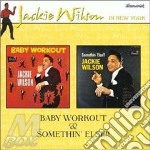 Baby workout/somethin'... - wilson jackie cd musicale di Jackie Wilson