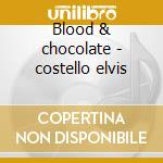Blood & chocolate - costello elvis cd musicale di Elvis costello & the attractio