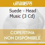 Head music cd musicale di Suede