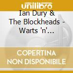 Warts and audience...plus - dury ian cd musicale di Ian dury & the blockheads