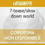7-tease/slow down world cd musicale di Donovan