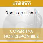 Non stop+shout cd musicale di Express B.t.