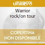 Warrior rock/on tour cd musicale di Toyah