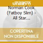 All star breakbeats cd musicale di Norman Cook